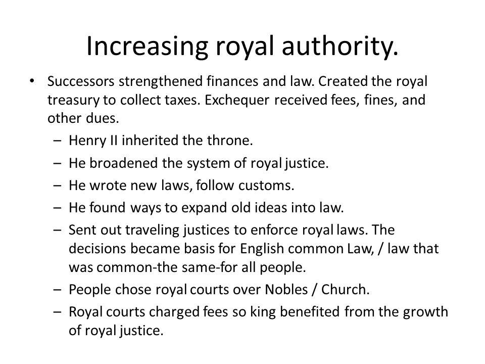 Increasing royal authority.
