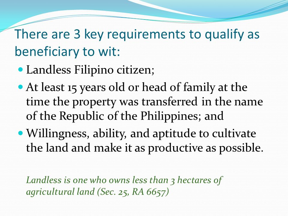 There are 3 key requirements to qualify as beneficiary to wit: