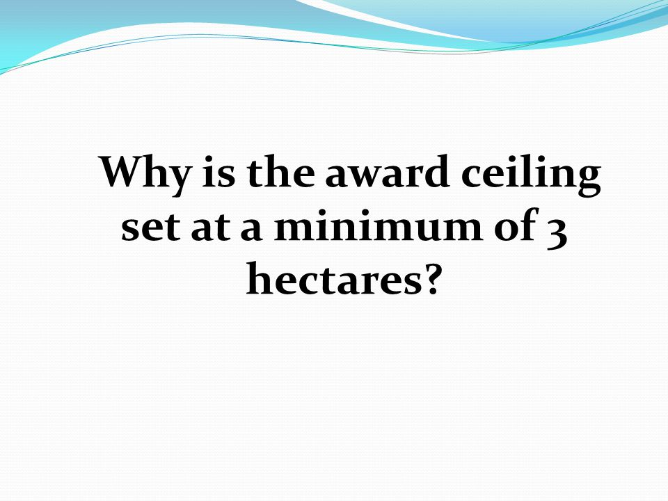 Why is the award ceiling set at a minimum of 3 hectares