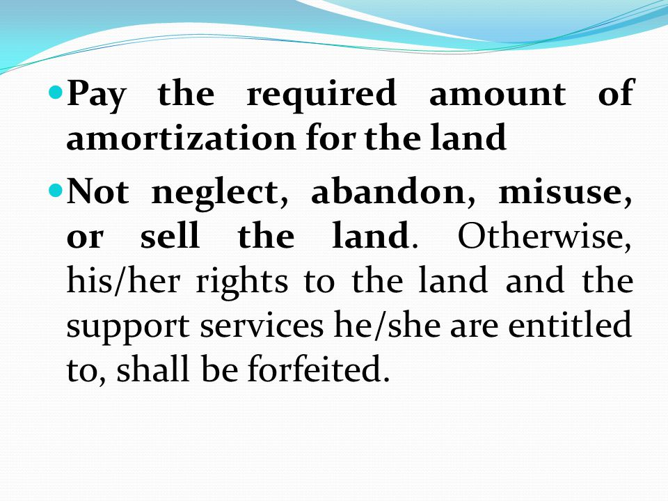 Pay the required amount of amortization for the land