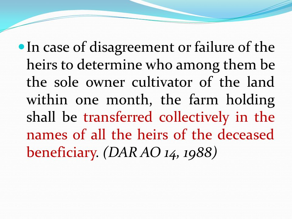 In case of disagreement or failure of the heirs to determine who among them be the sole owner cultivator of the land within one month, the farm holding shall be transferred collectively in the names of all the heirs of the deceased beneficiary.