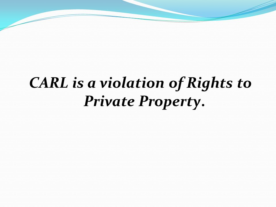 CARL is a violation of Rights to Private Property.
