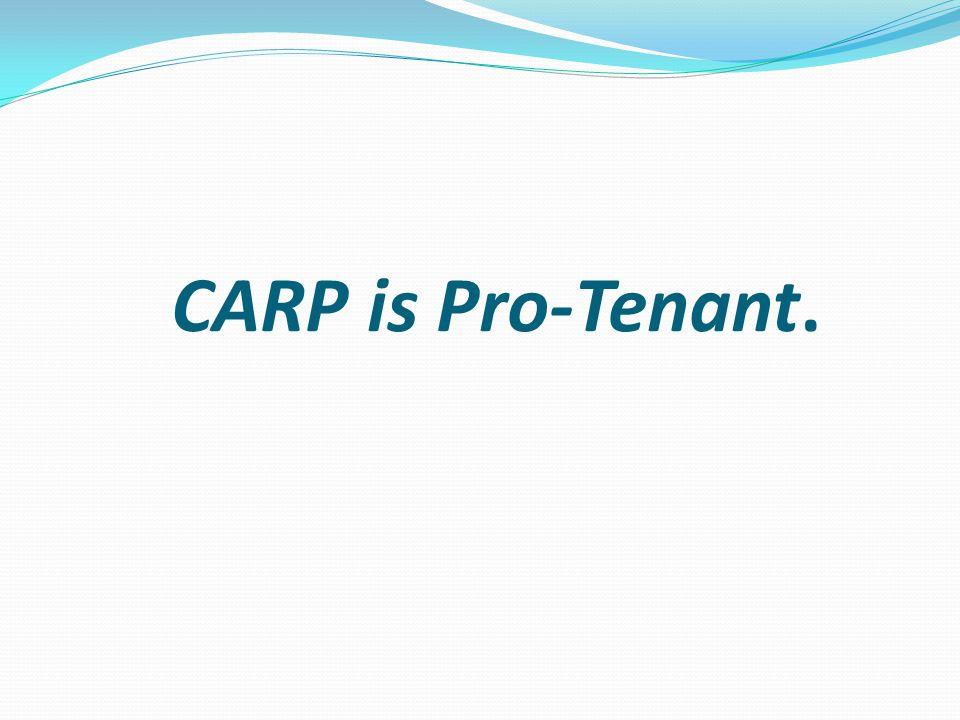 CARP is Pro-Tenant.