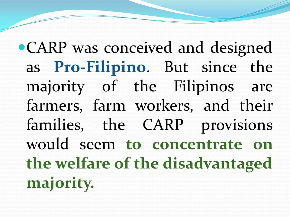 CARP was conceived and designed as Pro-Filipino