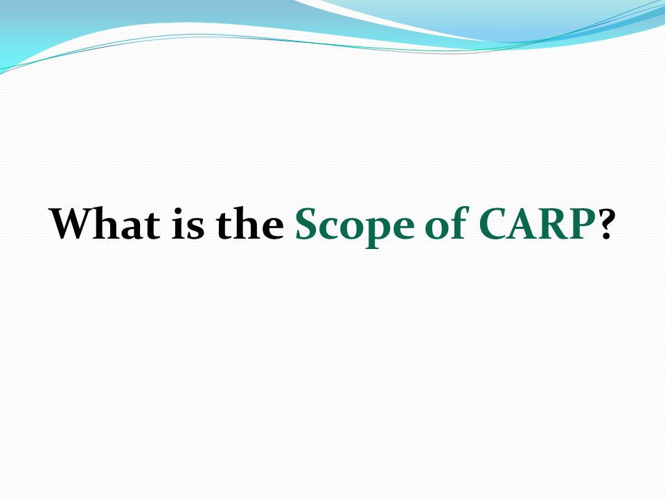 What is the Scope of CARP