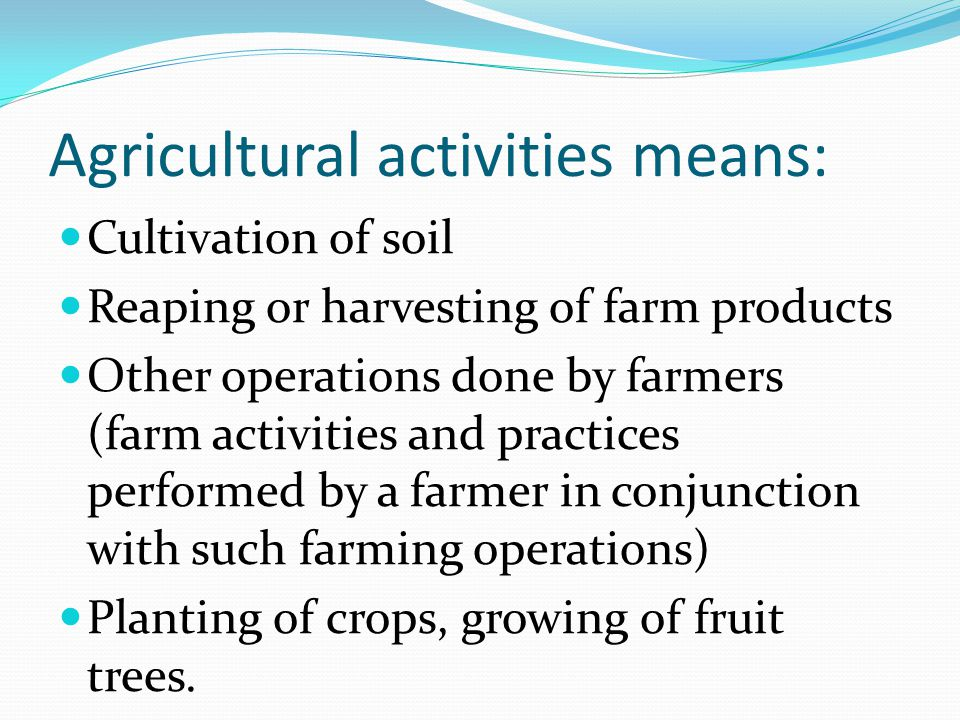 Agricultural activities means: