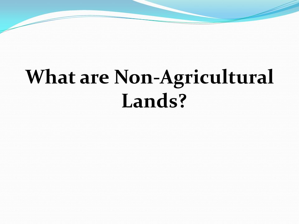 What are Non-Agricultural Lands
