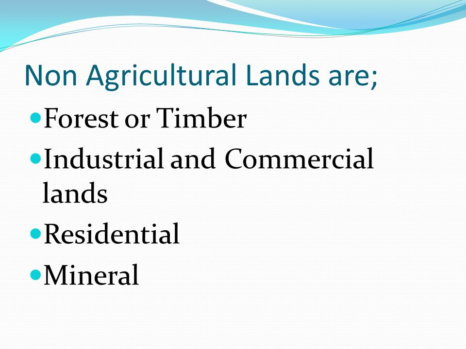 Non Agricultural Lands are;
