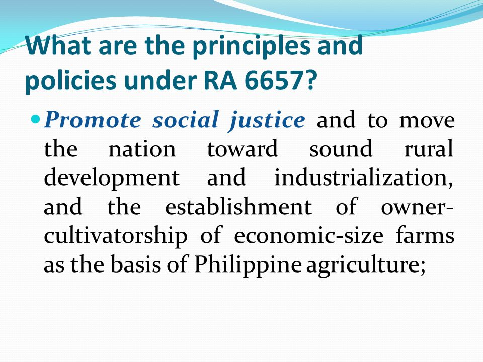What are the principles and policies under RA 6657