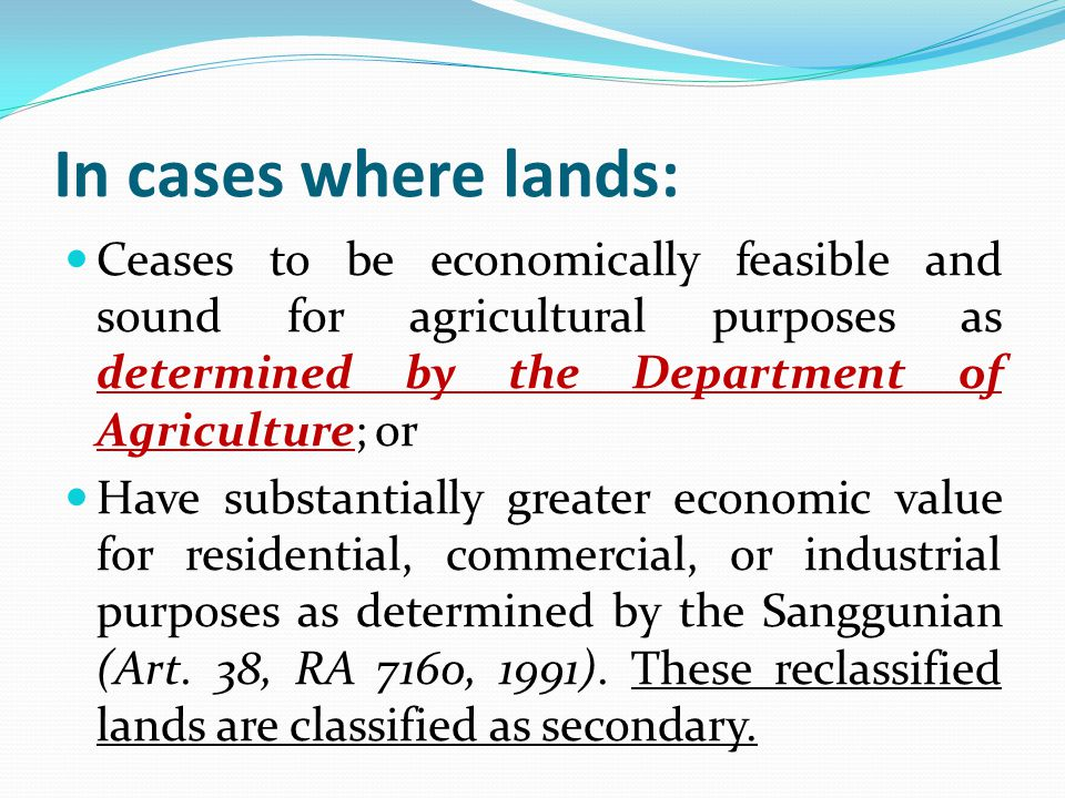 In cases where lands: Ceases to be economically feasible and sound for agricultural purposes as determined by the Department of Agriculture; or.