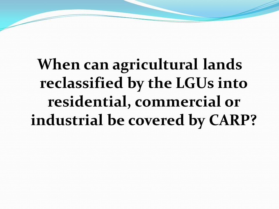 When can agricultural lands reclassified by the LGUs into residential, commercial or industrial be covered by CARP