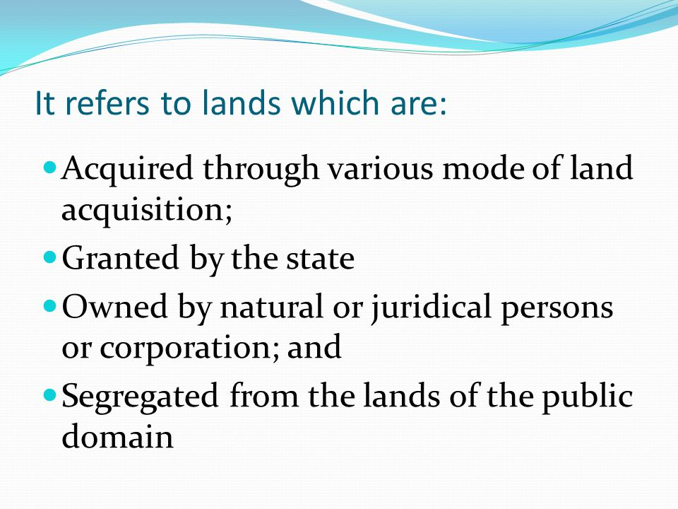 It refers to lands which are:
