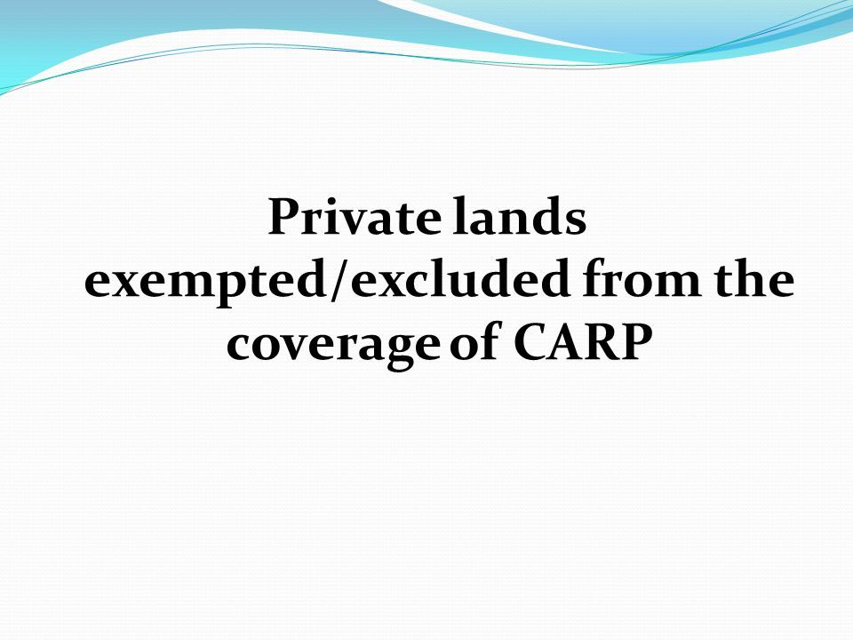 Private lands exempted/excluded from the coverage of CARP