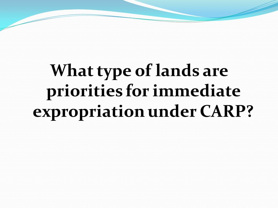 What type of lands are priorities for immediate expropriation under CARP