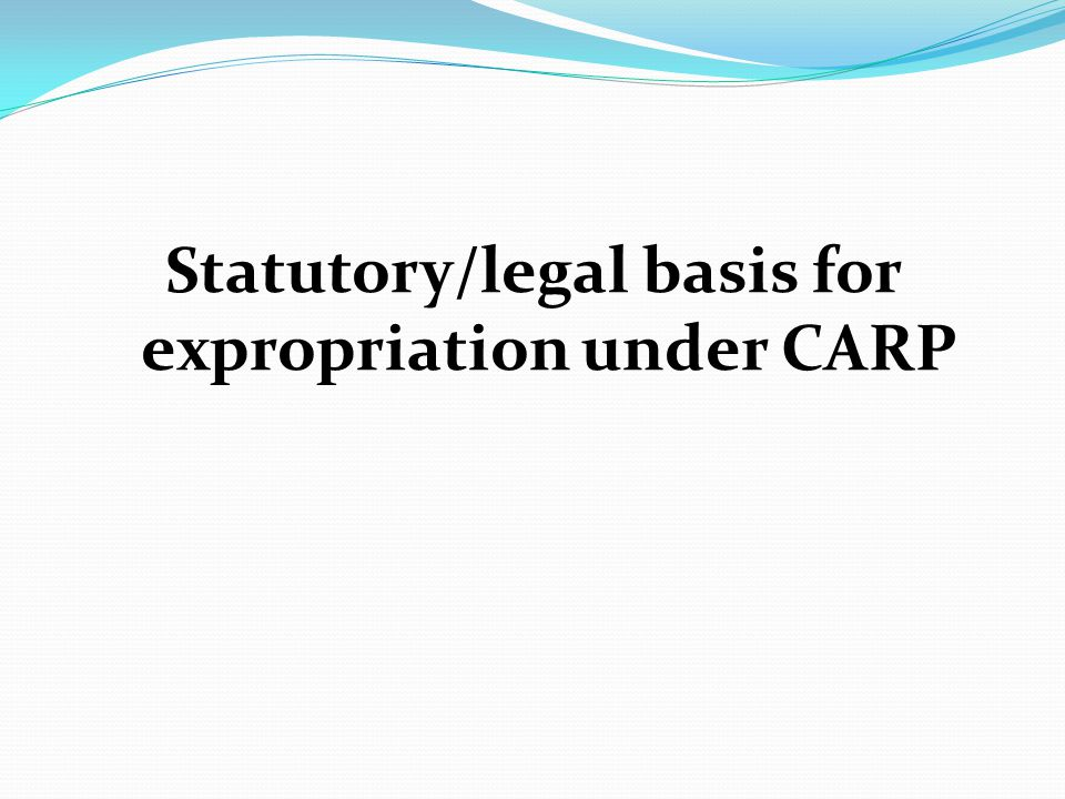 Statutory/legal basis for expropriation under CARP