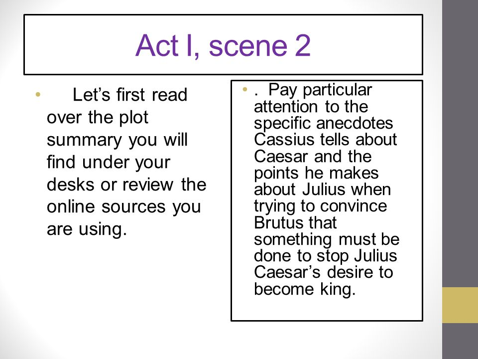 Act I, scene 2 Let's first read over the plot summary you will find under your desks or review the online sources you are using.