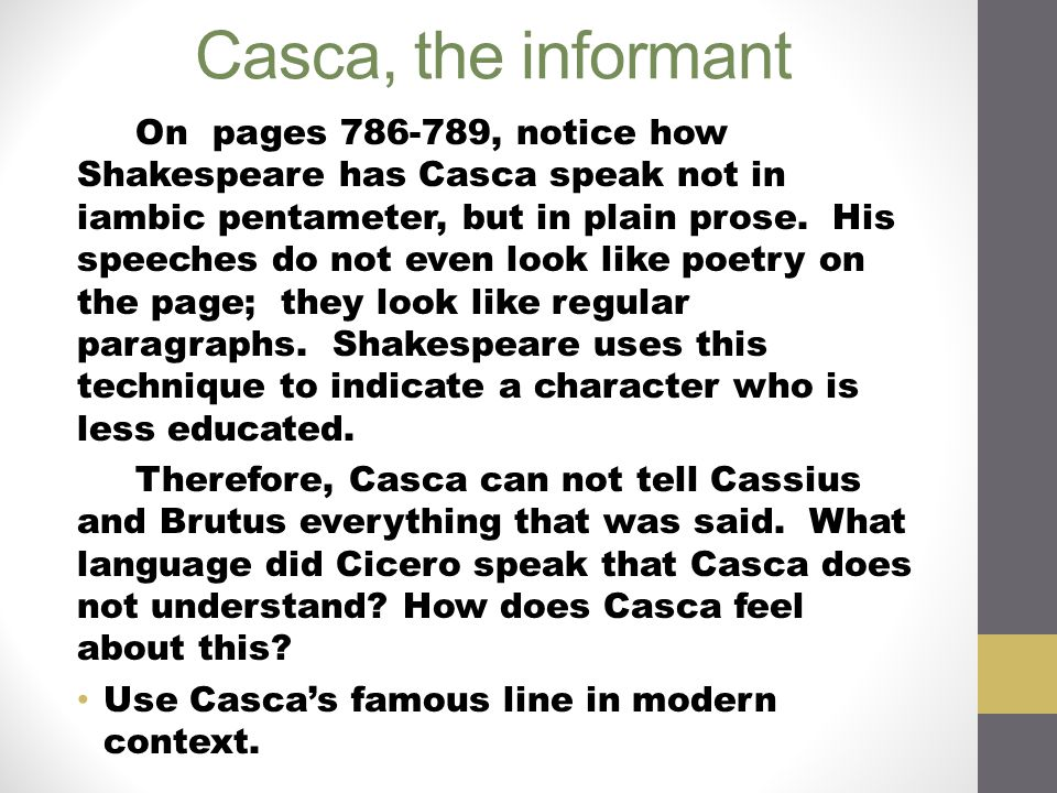Casca, the informant