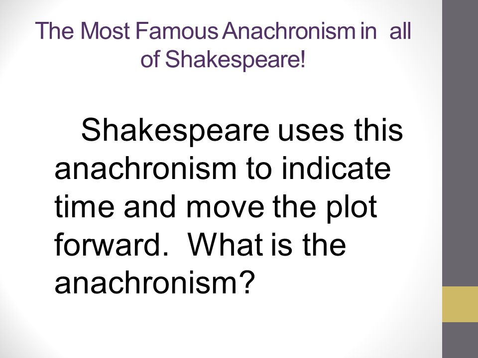 The Most Famous Anachronism in all of Shakespeare!
