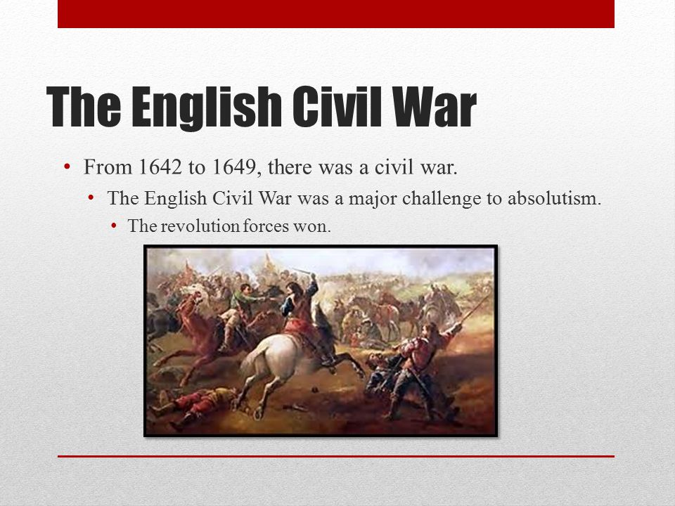 The English Civil War From 1642 to 1649, there was a civil war.