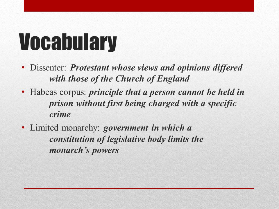 Vocabulary Dissenter: Protestant whose views and opinions differed with those of the Church of England.