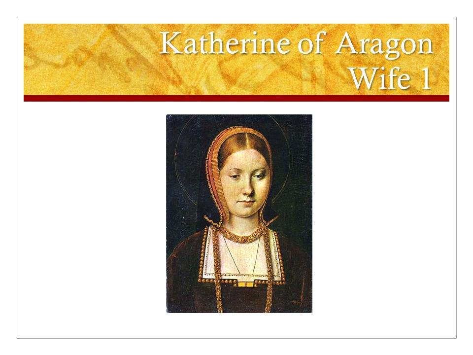 Katherine of Aragon Wife 1