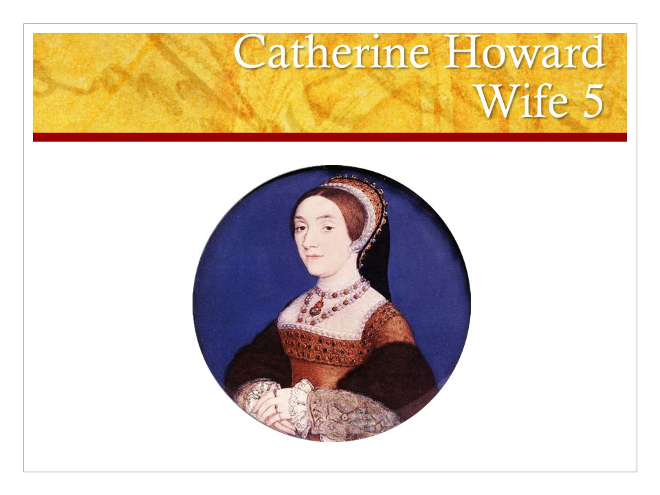 Catherine Howard Wife 5