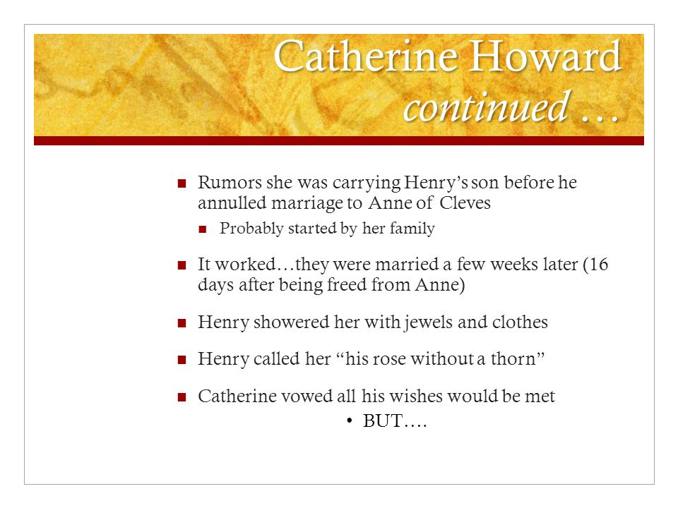 Catherine Howard continued …