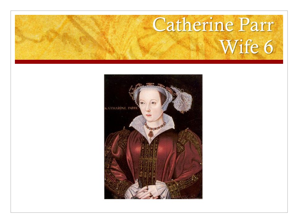 Catherine Parr Wife 6
