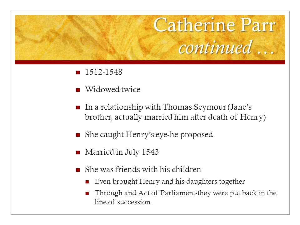 Catherine Parr continued …