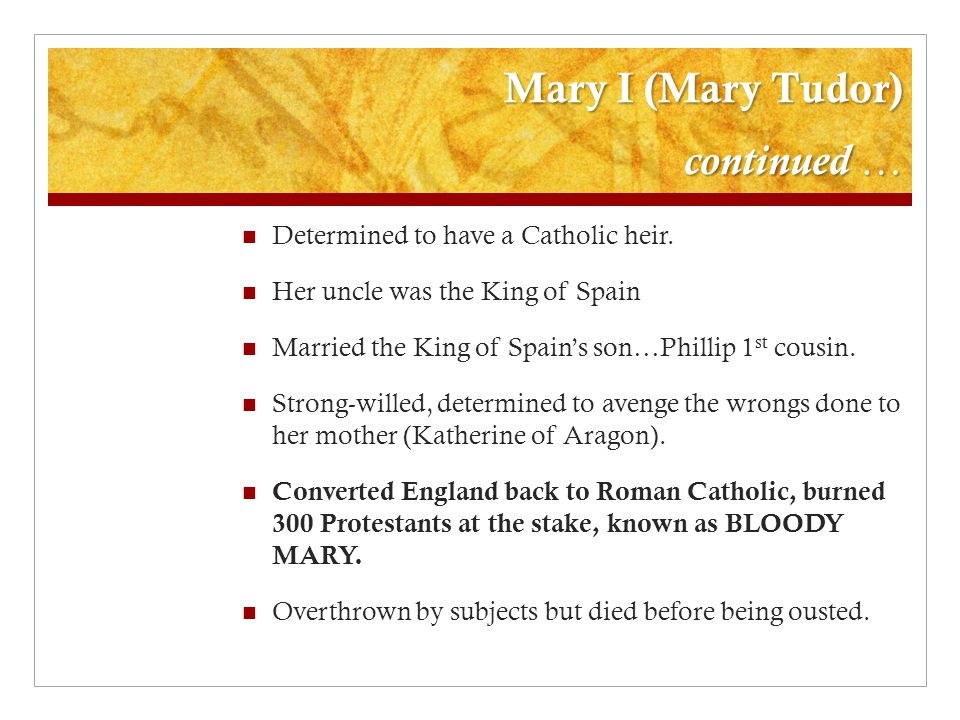 Mary I (Mary Tudor) continued …