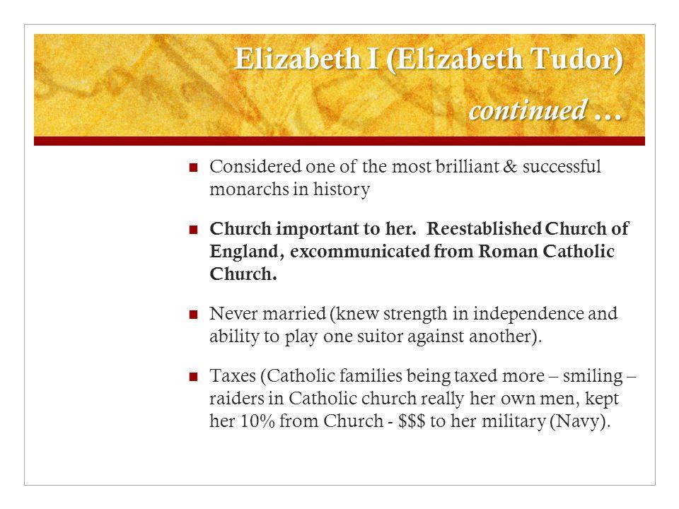 Elizabeth I (Elizabeth Tudor) continued …