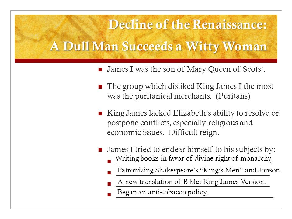 Decline of the Renaissance: A Dull Man Succeeds a Witty Woman