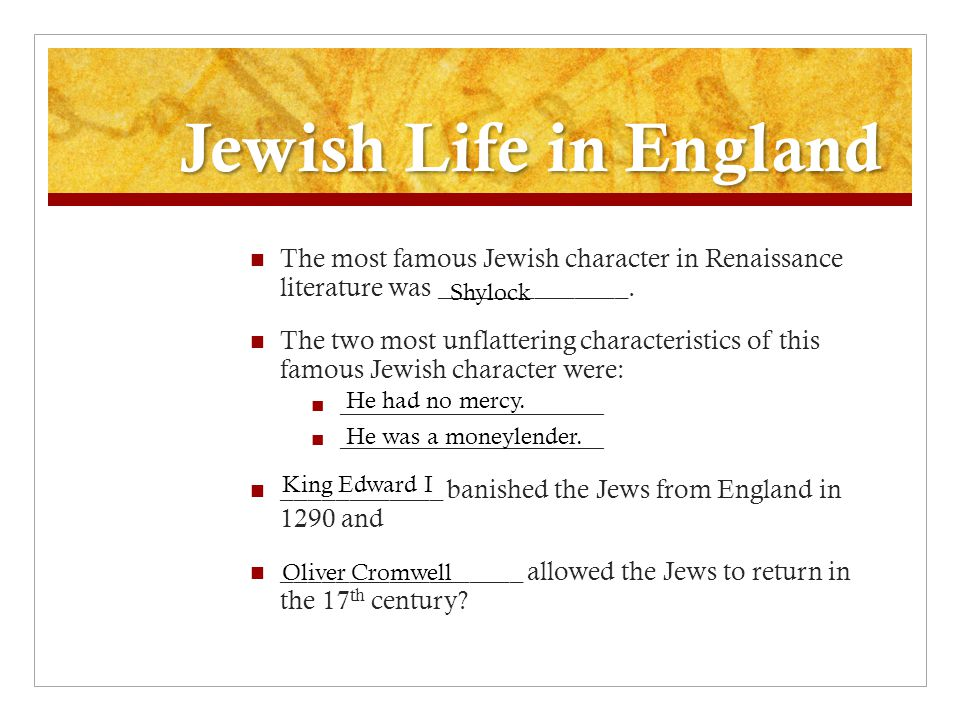 Jewish Life in England The most famous Jewish character in Renaissance literature was ______________.