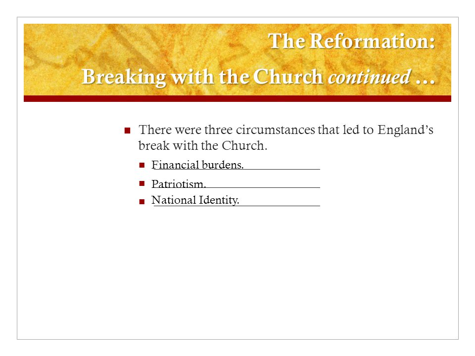 The Reformation: Breaking with the Church continued …