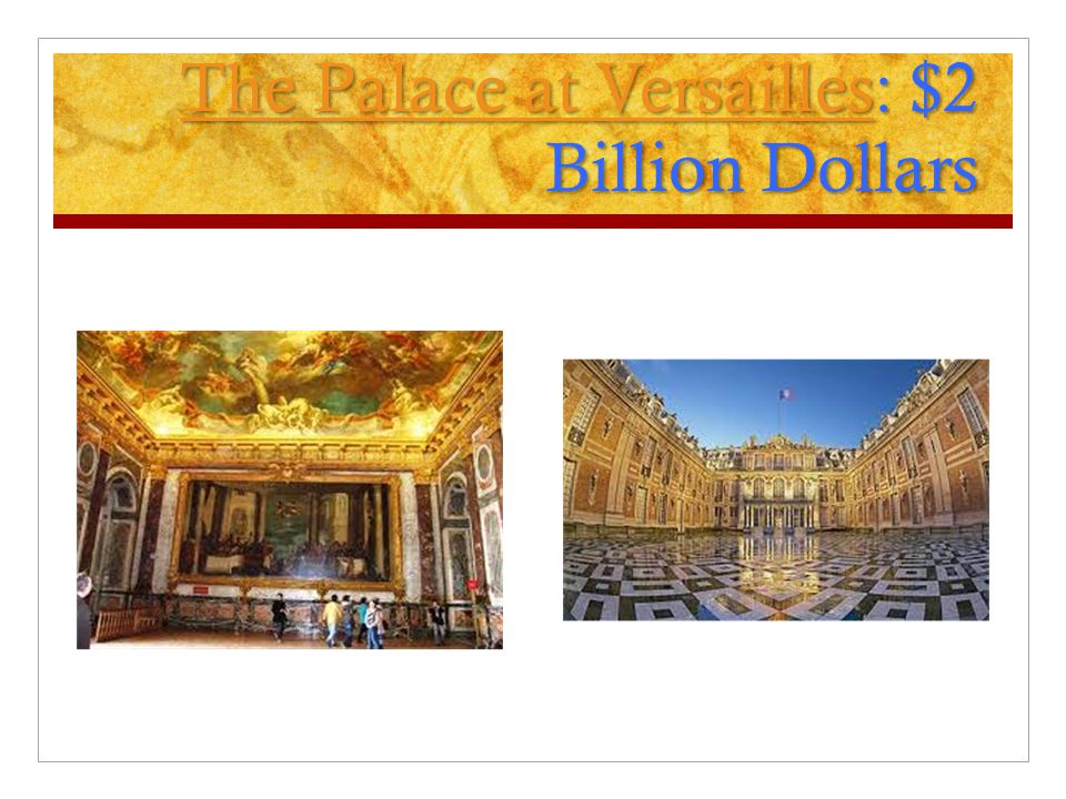 The Palace at Versailles: $2 Billion Dollars