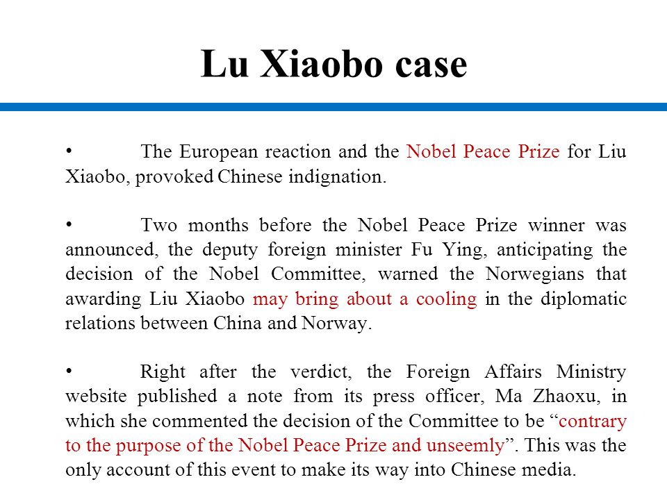 Lu Xiaobo case The European reaction and the Nobel Peace Prize for Liu Xiaobo, provoked Chinese indignation.