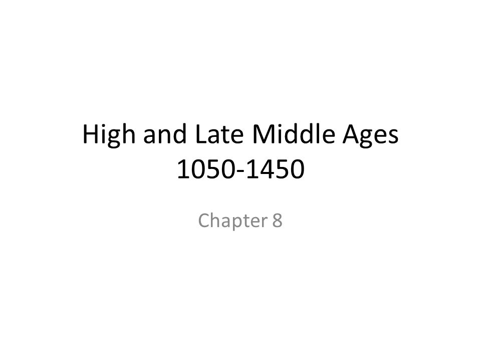 High and Late Middle Ages 1050-1450