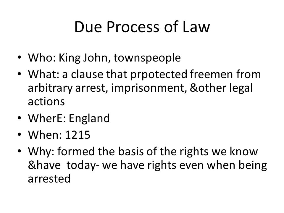 Due Process of Law Who: King John, townspeople