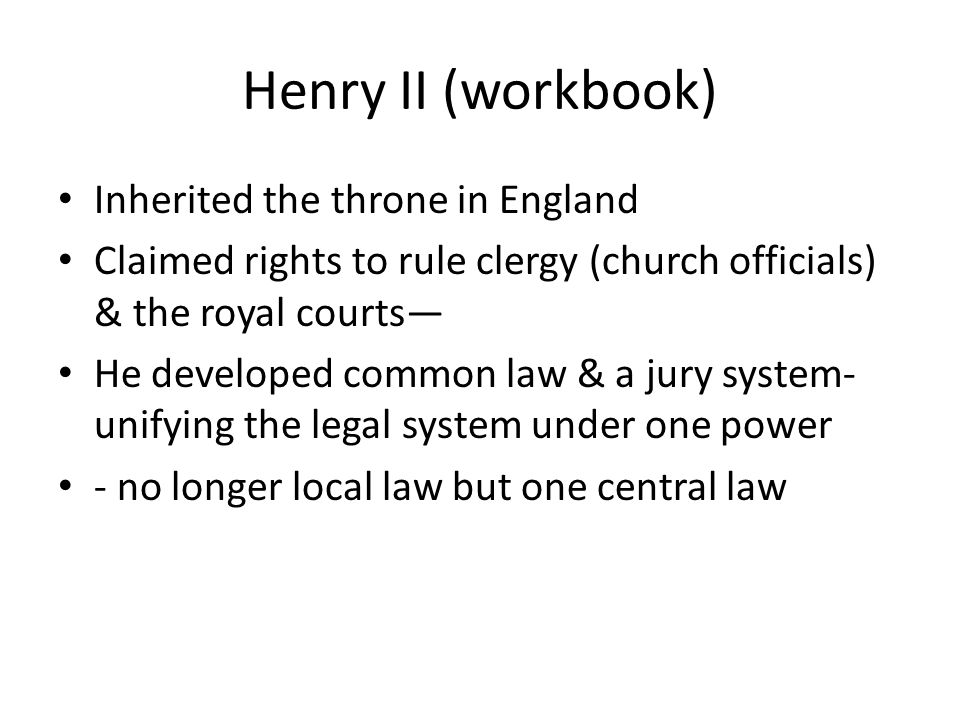Henry II (workbook) Inherited the throne in England