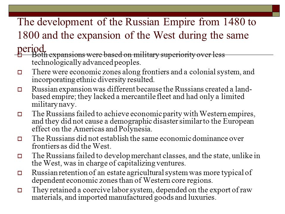 The development of the Russian Empire from 1480 to 1800 and the expansion of the West during the same period.