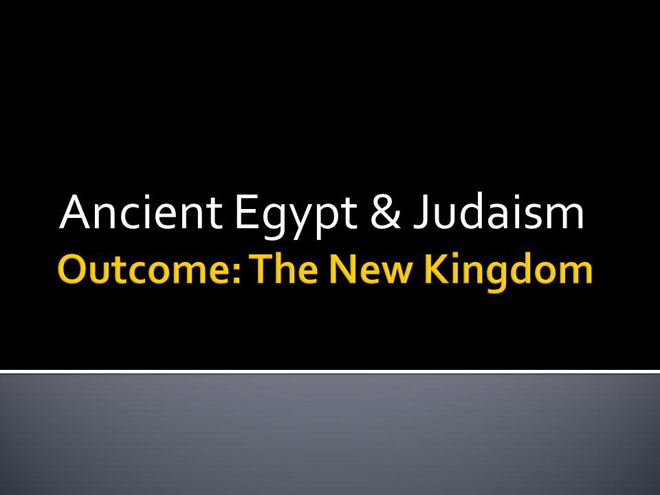 Outcome: The New Kingdom