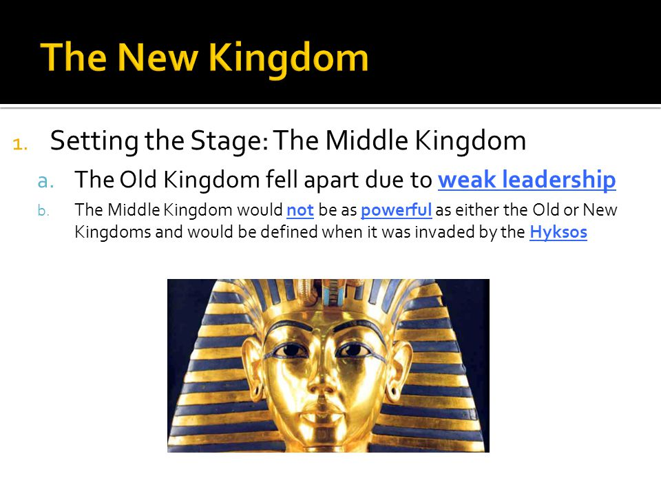 The New Kingdom Setting the Stage: The Middle Kingdom