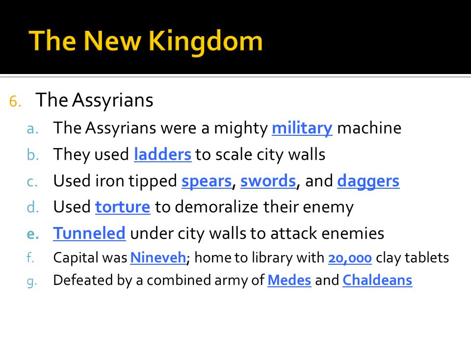 The New Kingdom The Assyrians