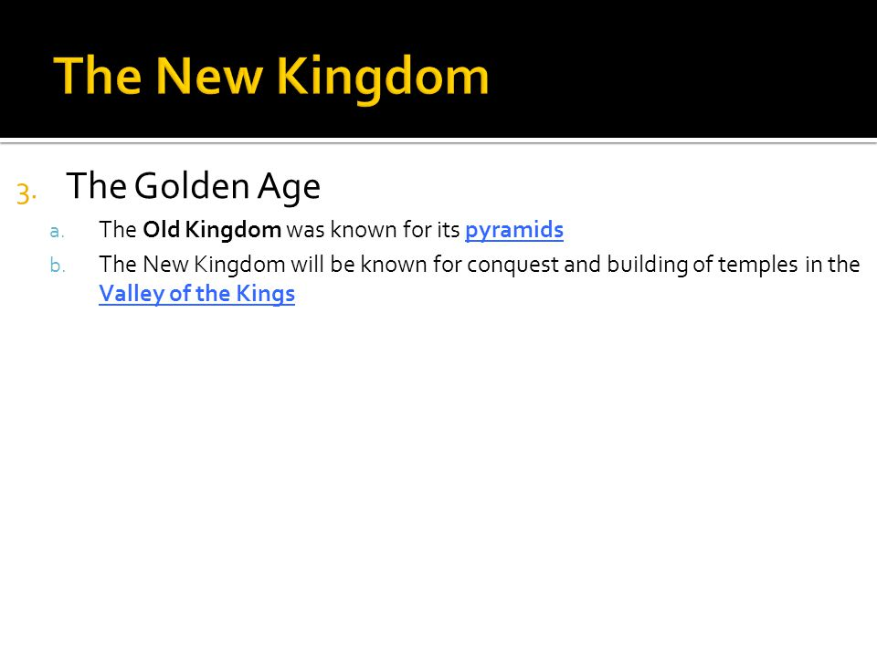 The New Kingdom The Golden Age