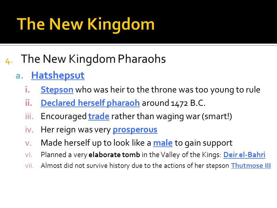 The New Kingdom The New Kingdom Pharaohs Hatshepsut