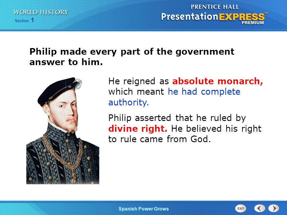 Philip made every part of the government answer to him.