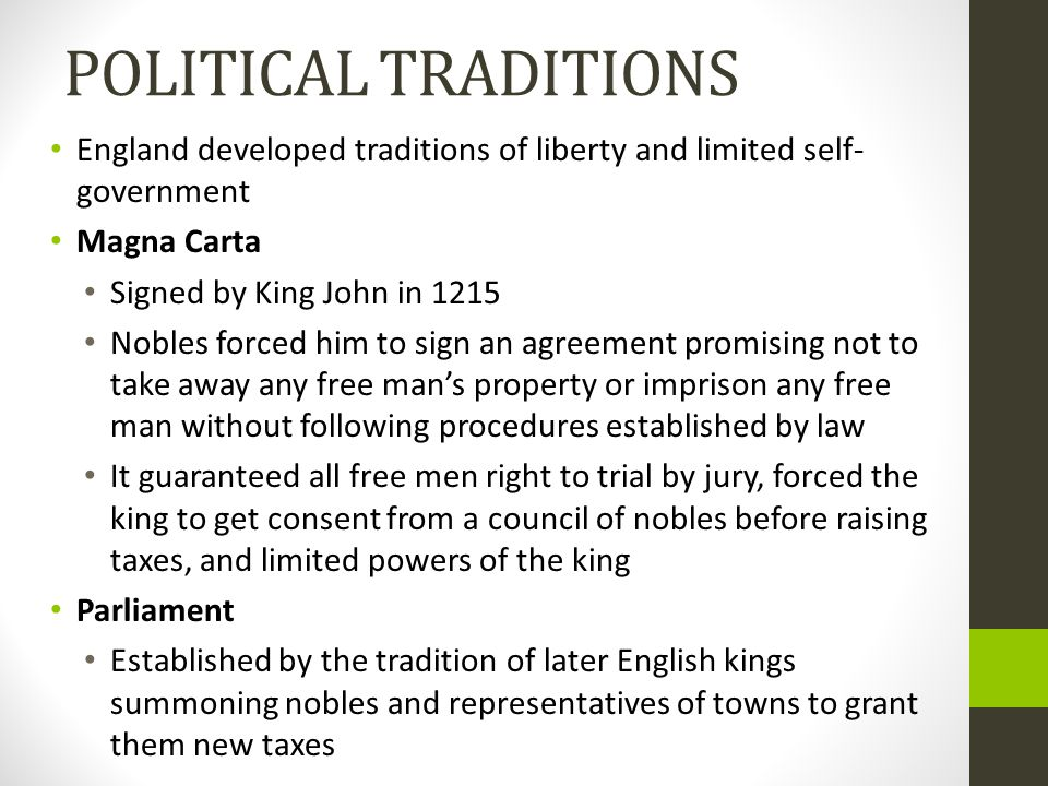 POLITICAL TRADITIONS England developed traditions of liberty and limited self-government. Magna Carta.