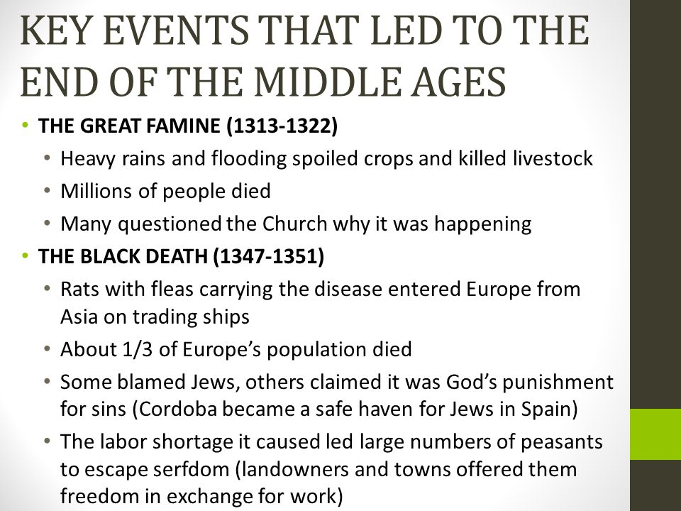 KEY EVENTS THAT LED TO THE END OF THE MIDDLE AGES