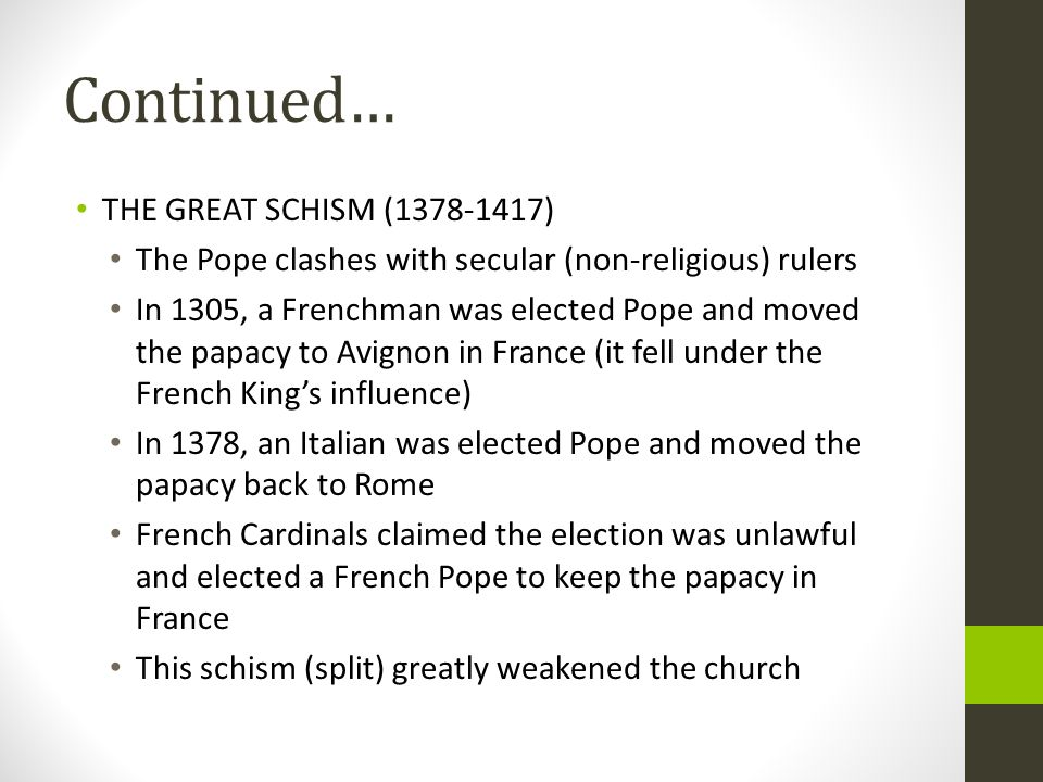 Continued… THE GREAT SCHISM (1378-1417)