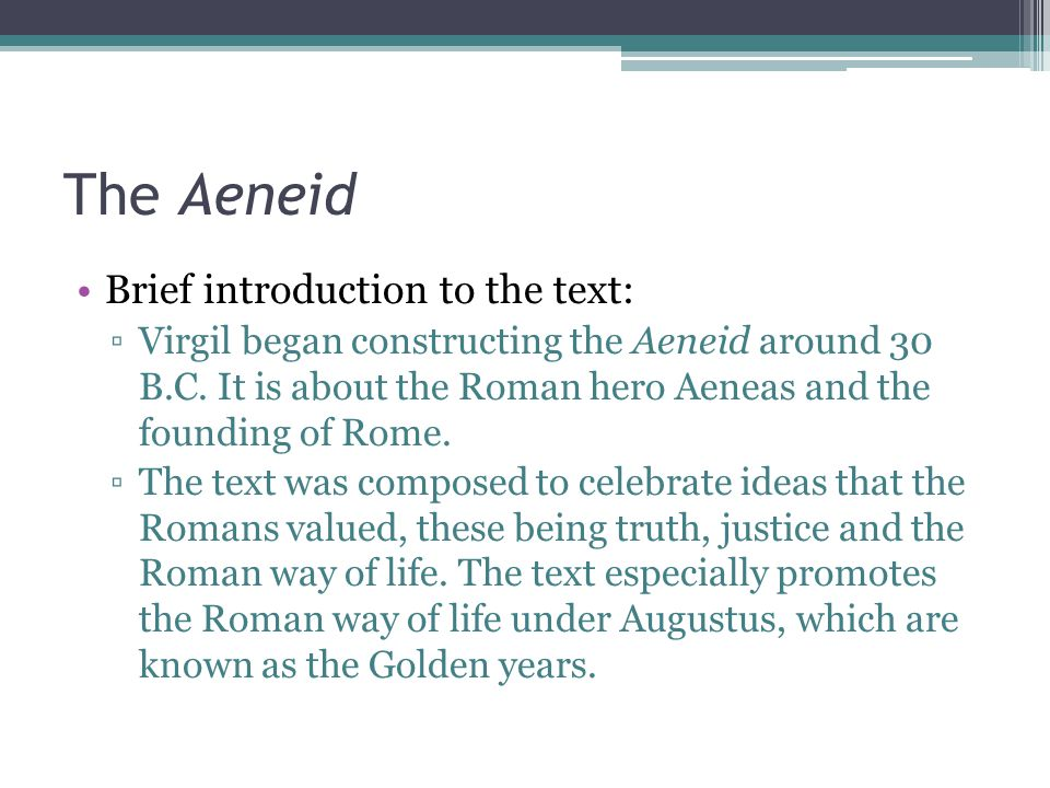 The Aeneid Brief introduction to the text: